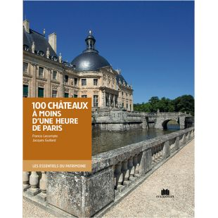 Livre 100 châteaux à moins d'1h de Paris