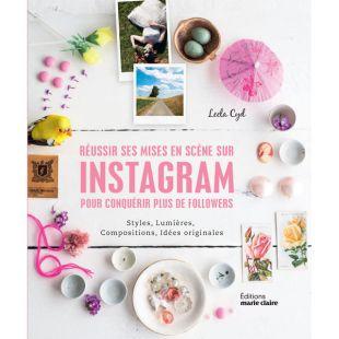 Réussir ses mises en scène sur Instagram livre editions marie claire