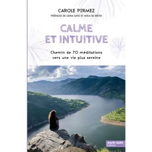 Livre Calme et Intuitive Editions marie claire Carole Pirmez