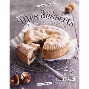 livre mes desserts aux sucres naturels Editions marie claire