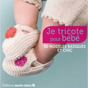 Livre je tricote pour bébé editions marie claire