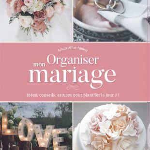 Livre Organiser mon mariage