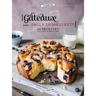 Livre mes gâteaux à trois ingredients editions marie claire