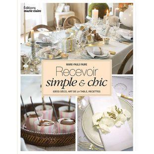 livre recevoir simple et chic décoration Éditions marie Claire