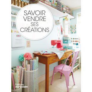 livre savoir vendre ces créations Éditions Marie Claire