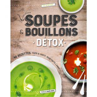 Livre de recette Soupes et Bouillons detox Editions marie Claire