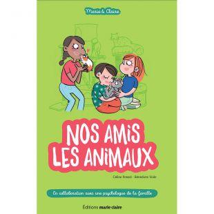 Livre jeunesse nos amis les animaux Editions Marie Claire